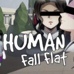 【鬼滅の刃】お館様と無惨様は異世界へ旅立ちますPart.1【Human: Fall Flat】