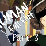 【鬼滅の刃】お館様と無惨様は異世界へ旅立ちますPart.3【Human: Fall Flat】