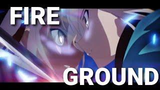 FIRE GROUND 【アニメMAD】